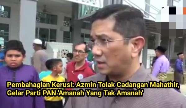 [Video] Pembahagian Kerusi: Azmin Tolak Cadangan Mahathir, Gelar Parti PAN 'Amanah Yang Tak Amanah'