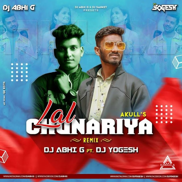 LAAL CHUNARIYA - AKULL (BOUNCE MIX) - DJ ABHI G X DJ YOGESH