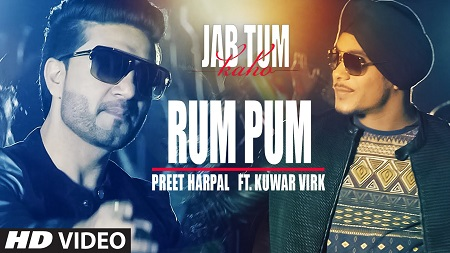 Rum Pum JAB TUM KAHO New Indian Songs 2016 Preet Harpal Feat. Kuwar Virk and Parvin Dabas