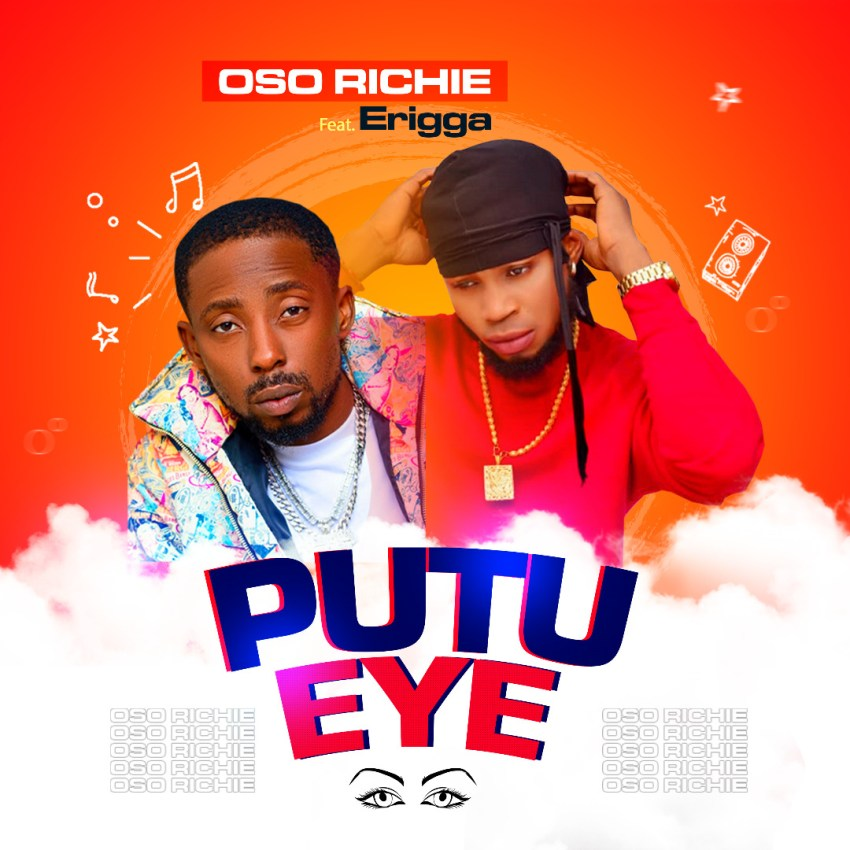 MUSIC: Erigga X Oso Richie – Putu Eye (Prod. Ftone) #Arewapublisize