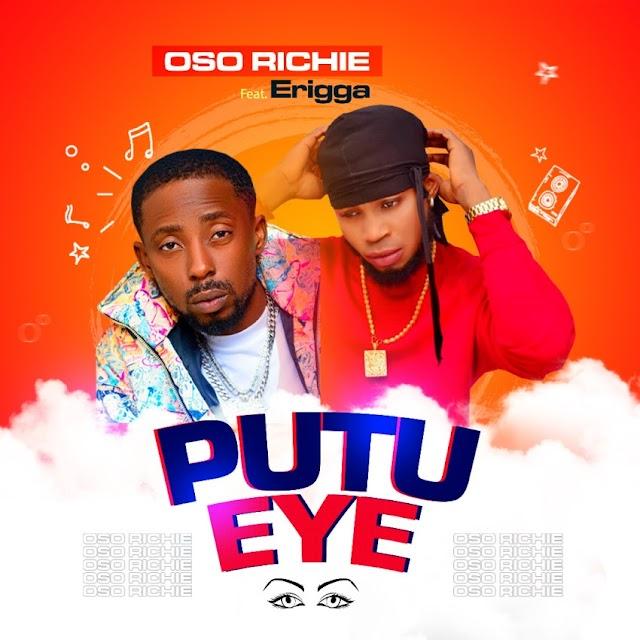 [BangHitz] MUSIC: Erigga X Oso Richie – Putu Eye (Prod. Ftone) #Arewapublisize