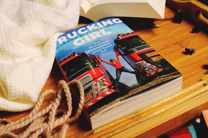 Trucking girl. 70 metrową ciężarówką przez świat.