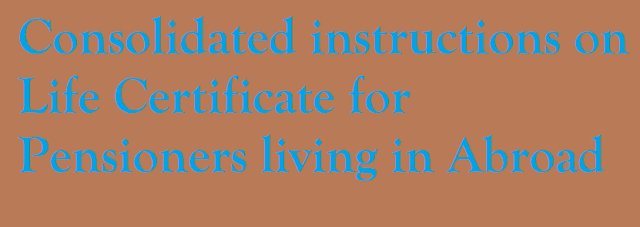 Consolidated instructions on Life Certificate for Pensioners living in Abroad