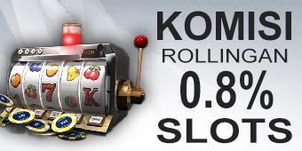 KOMISI ROLLINGAN 0.8% SLOTS