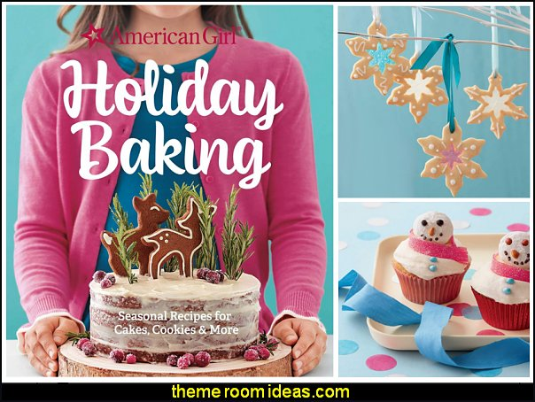 American Girl Holiday Baking  Sweet Treats for Special Occasions christmas kitchen supplies