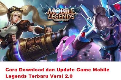 Pecinta game dan pengemar game tentunya sangat menunggu nunggu update game yang dimainkan Cara Download dan Update Game Mobile Legend Versi 2.0