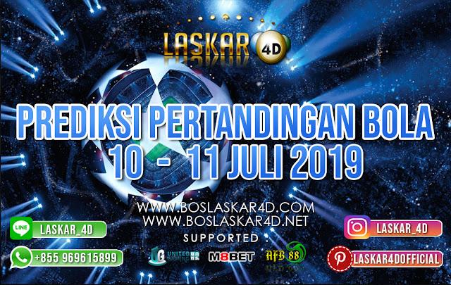 PREDIKSI PERTANDINGAN BOLA TANGGAL 10 – 11 JULI 2019