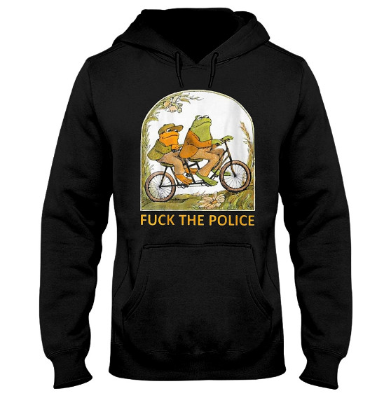 FROG AND TOAD FUCK THE POLICE Hoodie, FROG AND TOAD FUCK THE POLICE Sweatshirt, FROG AND TOAtD FUCK THE POLICE Sweater, FROG AND TOAD FUCK THE POLICE Shirts