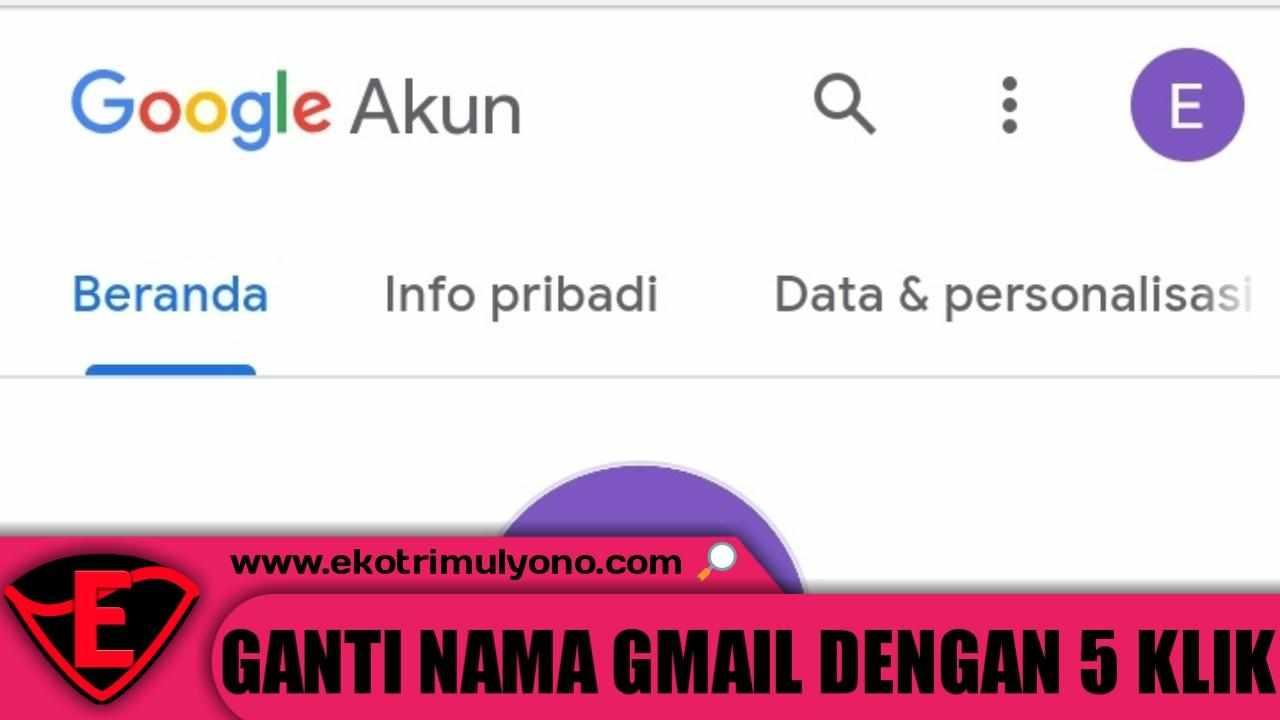3 Cara Mengganti Nama Gmail Di Hp Android