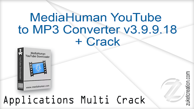 MediaHuman YouTube to MP3 Converter v3.9.9.18 + Crack    |  32 MB