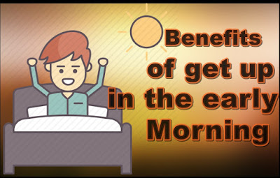 Benefits Of Get Up Early In The Morning | wikifit