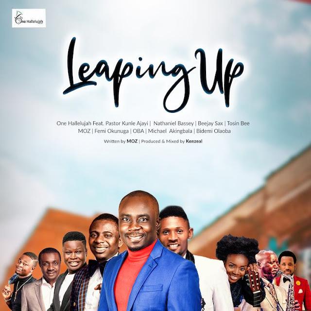 Audio: One Hallelujah ft. Pastor Kunle Ajayi, Nathaniel Bassey, BeeJay Sax, Tosin Bee, MOZ, Femi Okunuga, Oba, Michael Akingbala & Bidemi Olaoba – Leaping Up