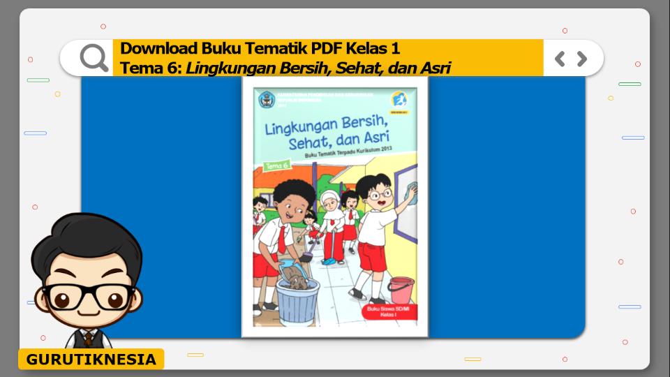 download buku tematik pdf kelas 1 tema lingkungan bersih, sehat, dan asri