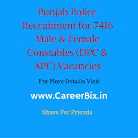 Punjab Police Recruitment for 7416 Male & Female Constables (DPC & APC) Vacancies
