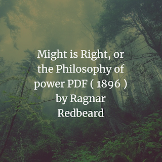 Might is Right, or the Philosophy of power