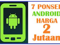 7 Harga HP Android 2 Jutaan Semua Merek Terbaru Juli 2017