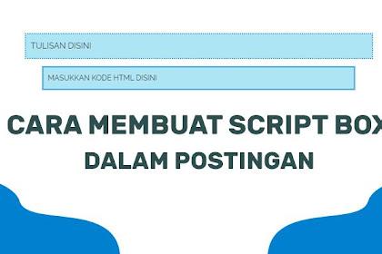 Cara Membuat Script Box/Kotak Script di Postingan