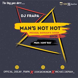 NEW MUSIC: Man's Not Hot (Dance Version) by DJ FRAPA (prod. Doksboi)