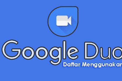 Cara Download, Daftar & Menggunakan Google Duo di Hp Android