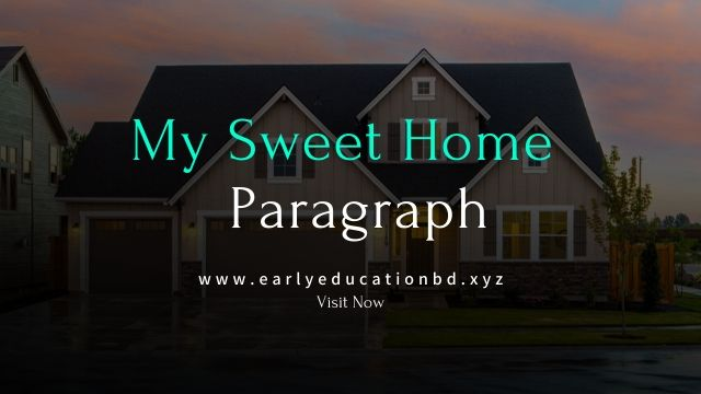Short Paragraph on My Sweet Home Updated in 2020 | EEB
