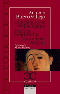 La doble historia del doctor Valmy ; Jueces en la noche ; Las trampas del azar / Antonio Buero Vallejo
