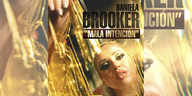 """""""Mala Intención"""" la letra mas íntima de la trilogía de Daniela Brooker"""