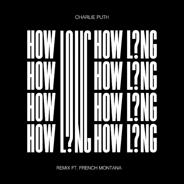 Charlie Puth - How Long (Remix) [feat. French Montana] - Single Cover