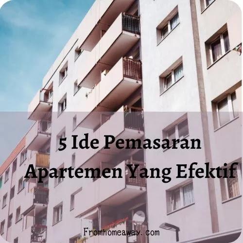5 Ide Pemasaran Apartemen Yang Efektif