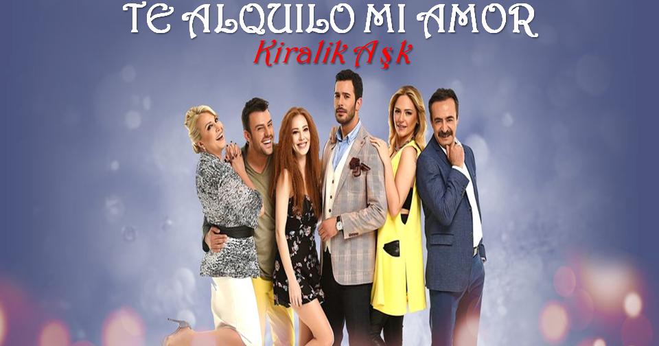 Te Alquilo Mi Amor Kiralik Aşk Español Castellano Completa