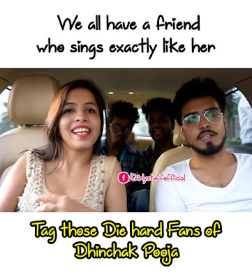 Tag those Die hard fans of Dhinchak Pooja