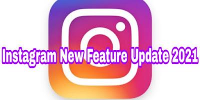 instagram new feature 2021