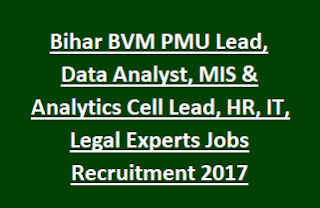 Bihar BVM PMU Lead, Data Analyst, MIS & Analytics Cell Lead, HR, IT, Legal Experts Jobs Recruitment 2017