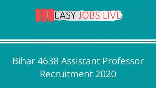 Bihar 4638 Assistant Professor Recruitment 2020 – Apply Online
