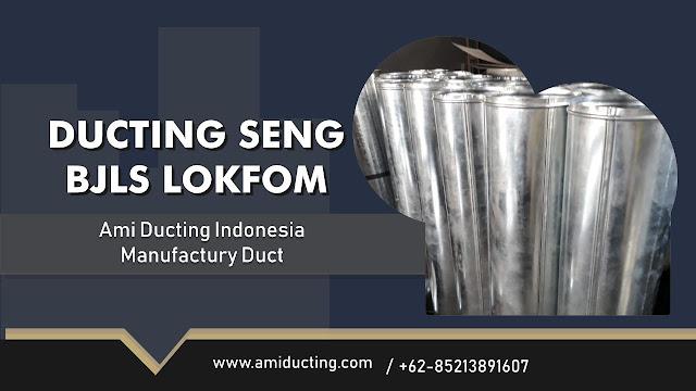 Harga Seng Lokfom Ducting BJLS