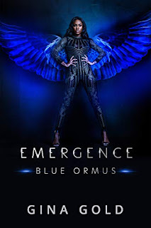 Emergence: Blue Ormus - a feminine-fueled superhero science fiction debut by Gina Gold