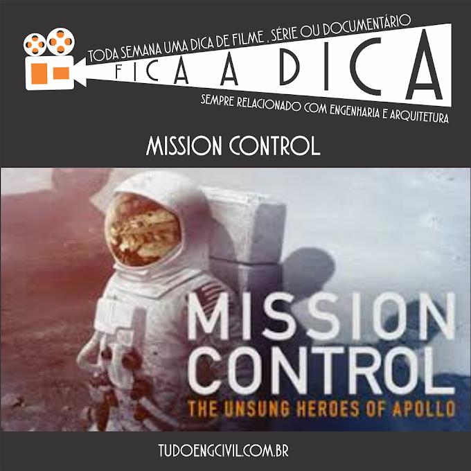 DOCUMENTÁRIO PARA ENGENHEIRO - MISSION CONTROL - FICA A DICA 002