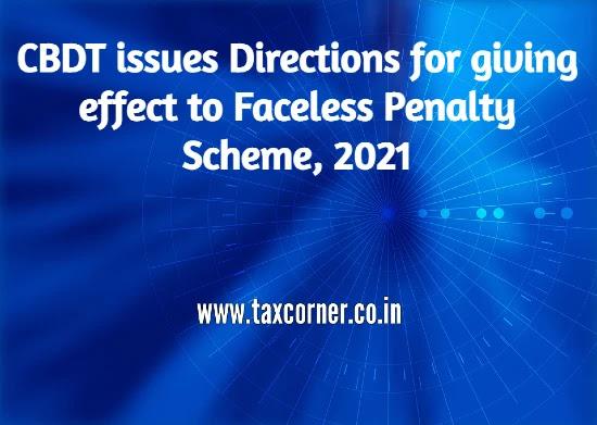 cbdt-directions-giving-effect-faceless-penalty-scheme-2021