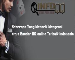 Beberapa Yang Menarik Mengenai situs Bandar QQ online Terbaik Indonesia