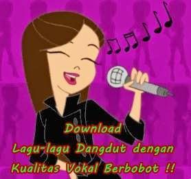 Download lagu Dangdut dengan kualitas vokal berbobot
