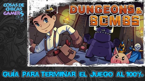 Guía Dungeons and Bombs para completar el juego al 100%