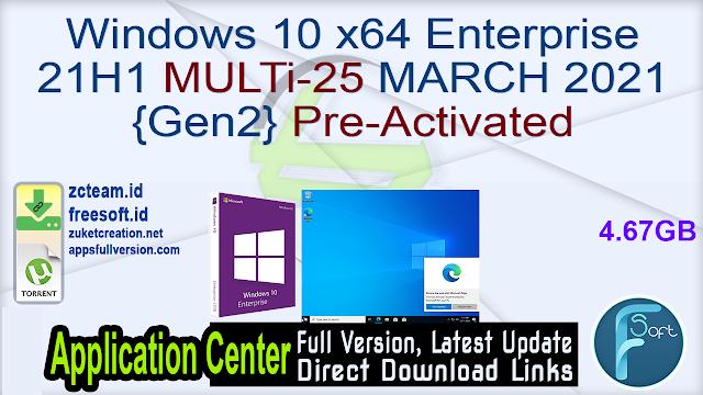 Windows 10 x64 Enterprise 21H1 MULTi-25 MARCH 2021 {Gen2} Pre-Activated