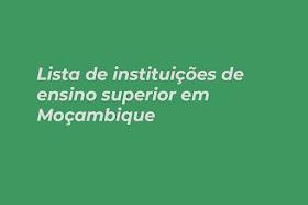 Lista de Instituições de Ensino Superior em Moçambique - MOZAPRENDE