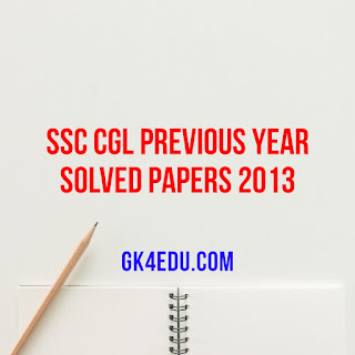 SSC CGL PREVIOUS YEAR SOLVED PAPERS 2013