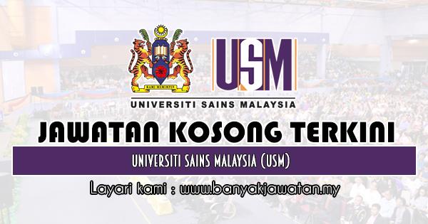 Jawatan Kosong 2019 di Universiti Sains Malaysia (USM)