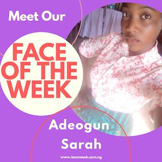 Meet Our Face of the Week Adeogun Sarah (Female)