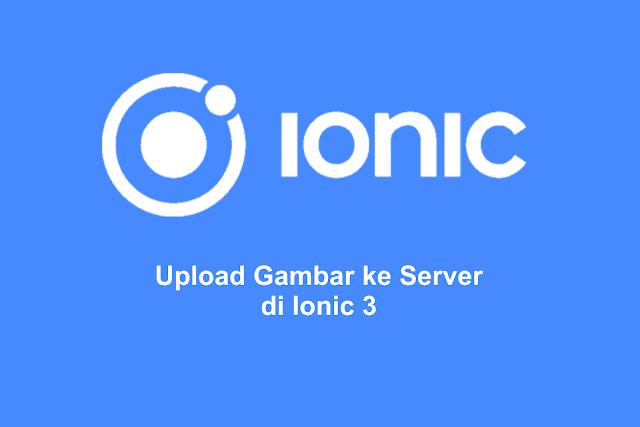 Upload Gambar ke Server di Ionic 3