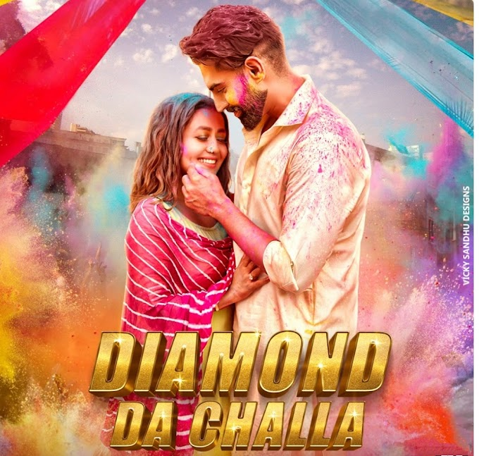 Diamond Da Challa Song Lyrics- Neha Kakkar and Parmish Verma | Punjabi Video Song