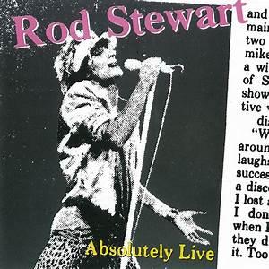 ROD STEWART-ABSOLUTELY LIVE: Η ΚΟΡΥΦΑΙΑ LIVE ΣΤΙΓΜΗ ΕΝΟΣ ΜΕΓΑΛΟΥ PERFORMER