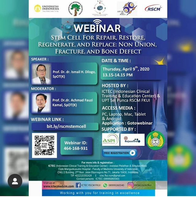 Webinar Stem Cell For Repair, Restore, Regenerate, and Replace : Non Union, Fracture, & Bone Defect Kamis, 9 April 2020 Jam : 13.15-14.15 WIB