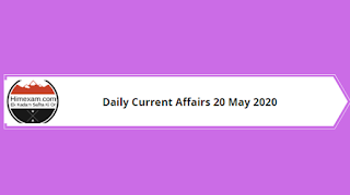 Daily Current Affairs 20 May 2020